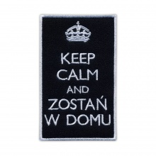 Keep Calm And ZOSTAŃ W DOMU